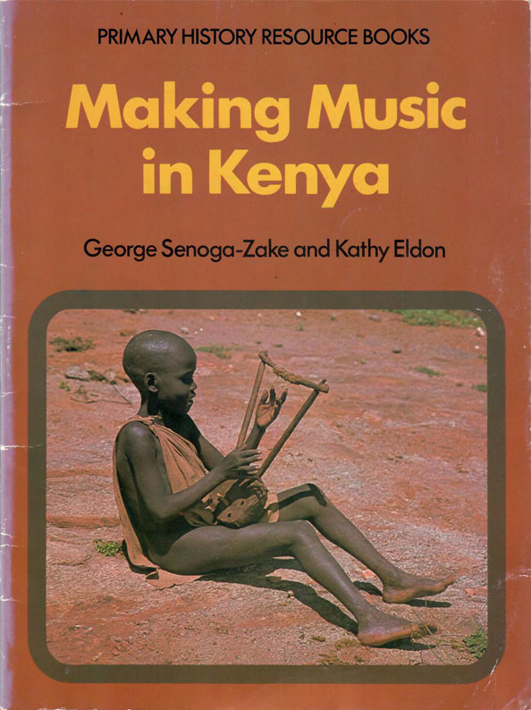 Making Music in Kenya by George Senoga-Zake and Kathy Eldon