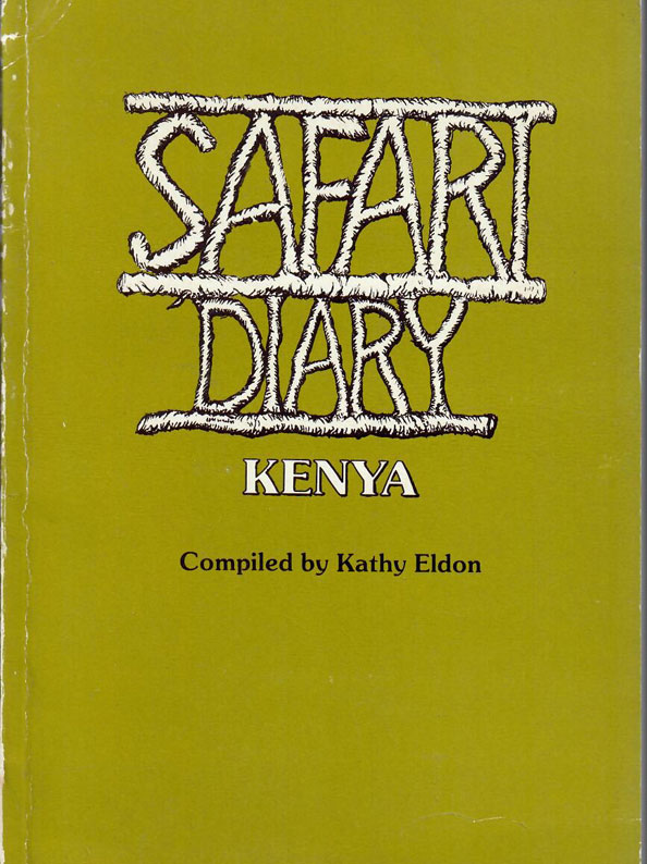 Safari Diary: Kenya - Compiled by Kathy Eldon