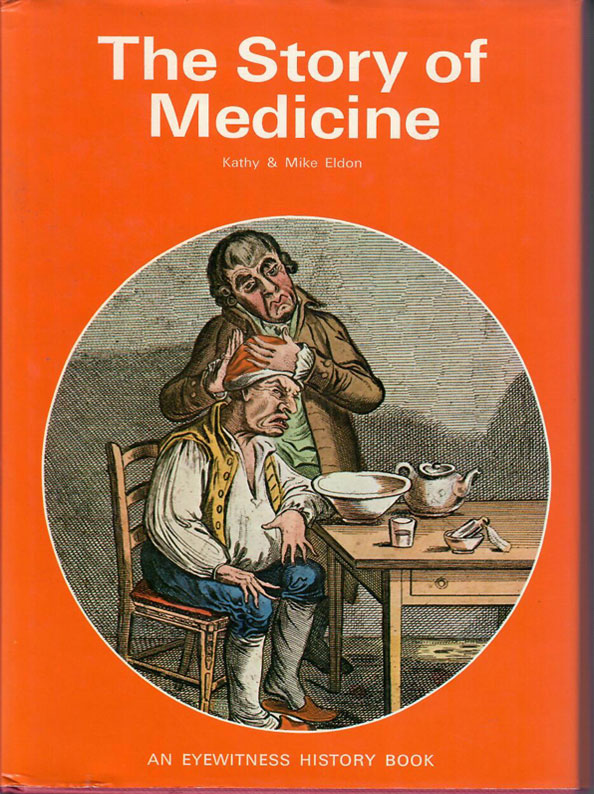 The Story of Medicine by Kathy & Mike Eldon