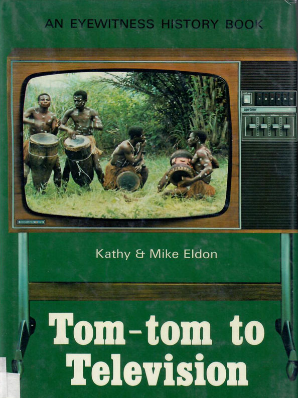 Tom-tom to Television by Kathy & Mike Eldon